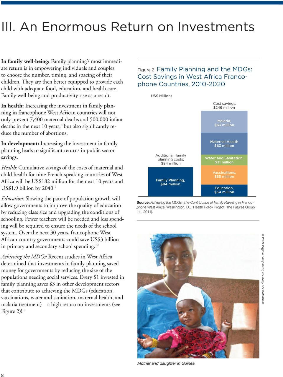 In health: Increasing the investment in family planning in francophone West African countries will not only prevent 7,400 maternal deaths and 500,000 infant deaths in the next 10 years, 8 but also