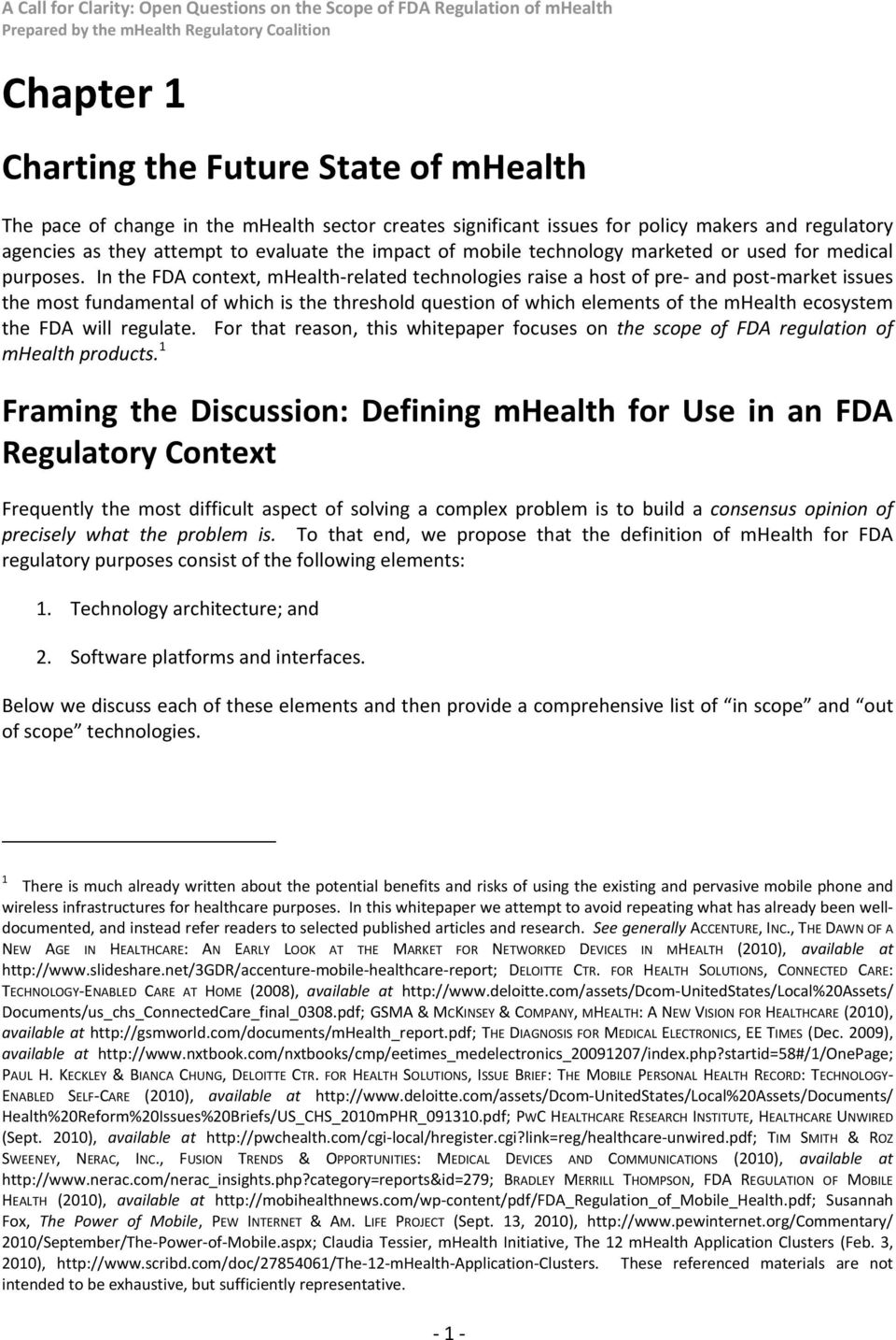 In the FDA cntext, mhealth related technlgies raise a hst f pre and pst market issues the mst fundamental f which is the threshld questin f which elements f the mhealth ecsystem the FDA will regulate.