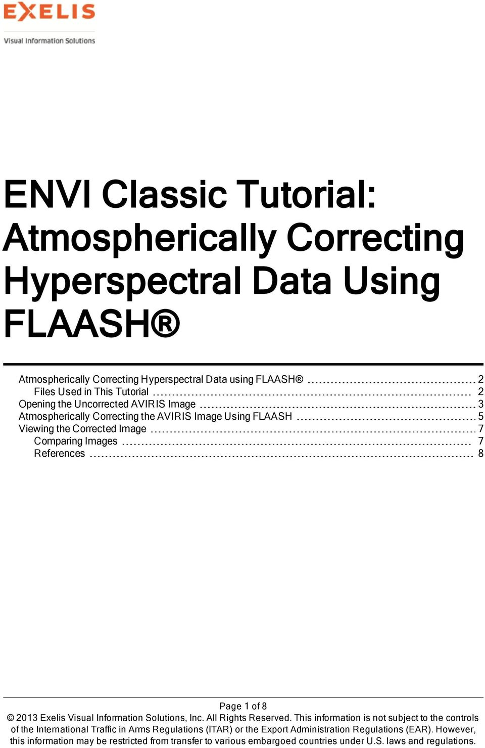 Tutorial 2 Opening the Uncorrected AVIRIS Image 3 Atmospherically Correcting the