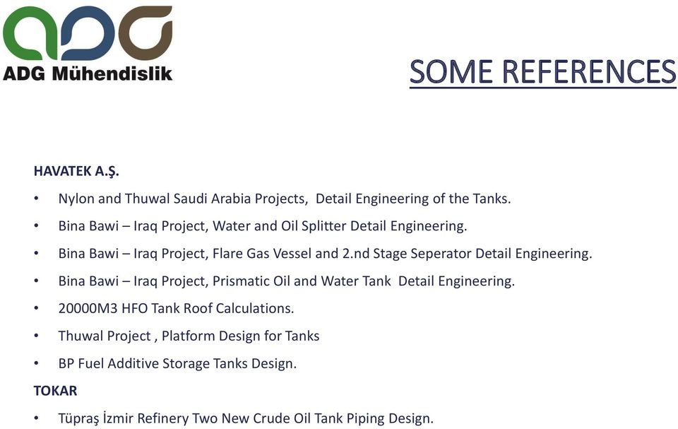 nd Stage Seperator Detail Engineering. Bina Bawi Iraq Project, Prismatic Oil and Water Tank Detail Engineering.