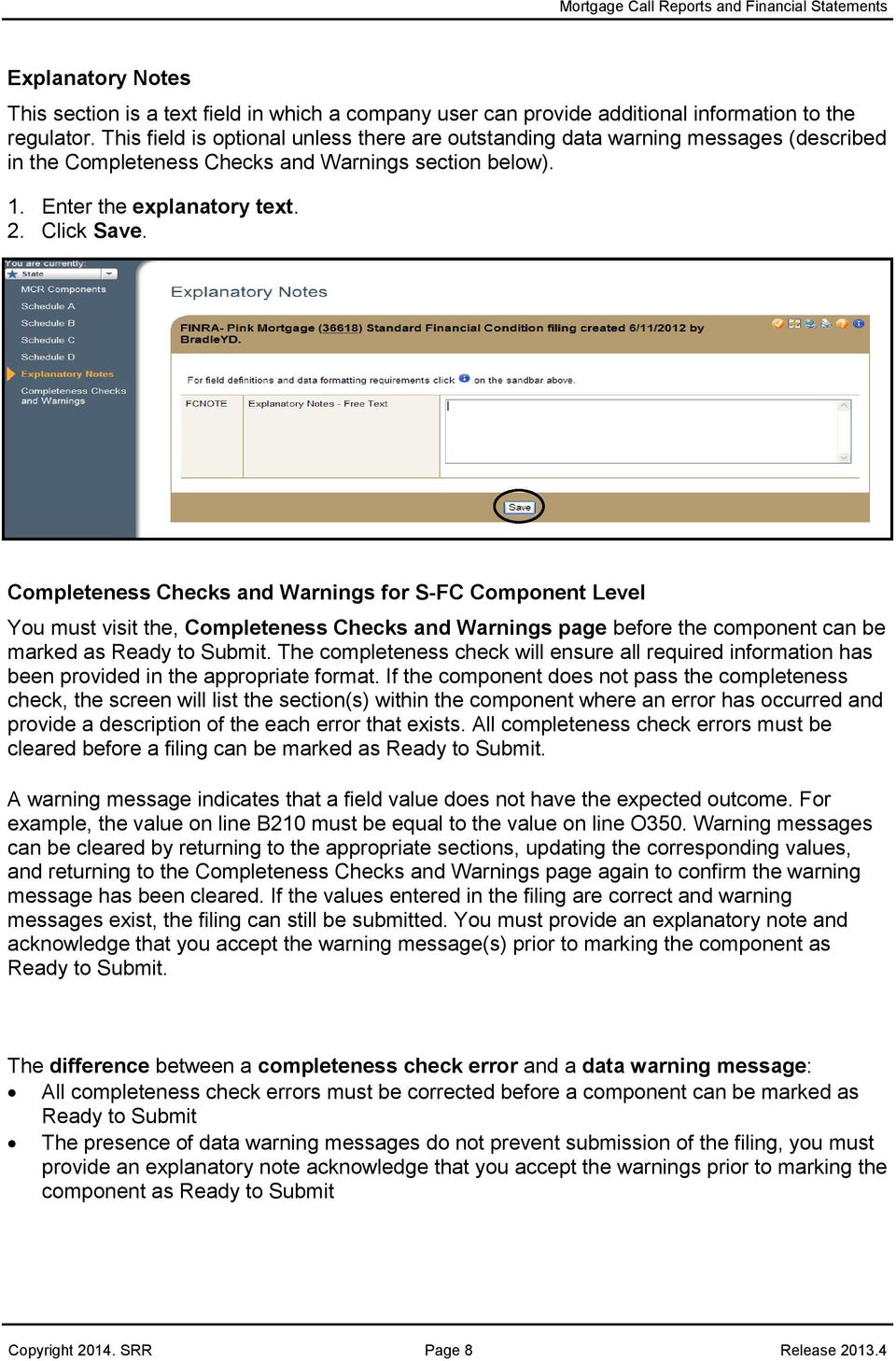 Completeness Checks and Warnings for S-FC Component Level You must visit the, Completeness Checks and Warnings page before the component can be marked as Ready to Submit.