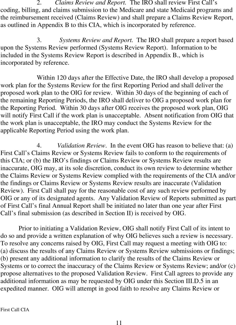 Report, as outlined in Appendix B to this CIA, which is incorporated by reference. 3. Systems Review and Report.