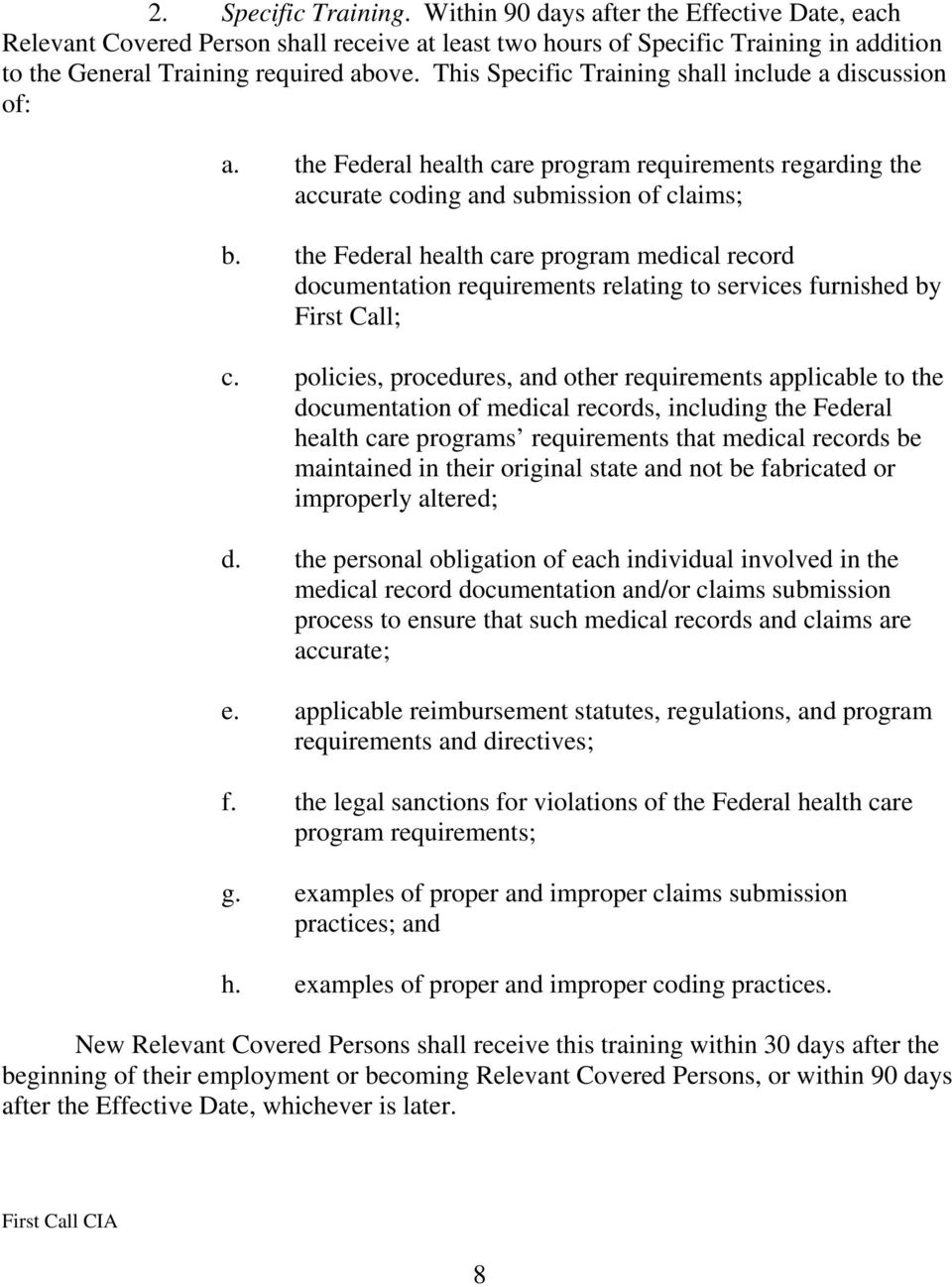 the Federal health care program medical record documentation requirements relating to services furnished by First Call; c.