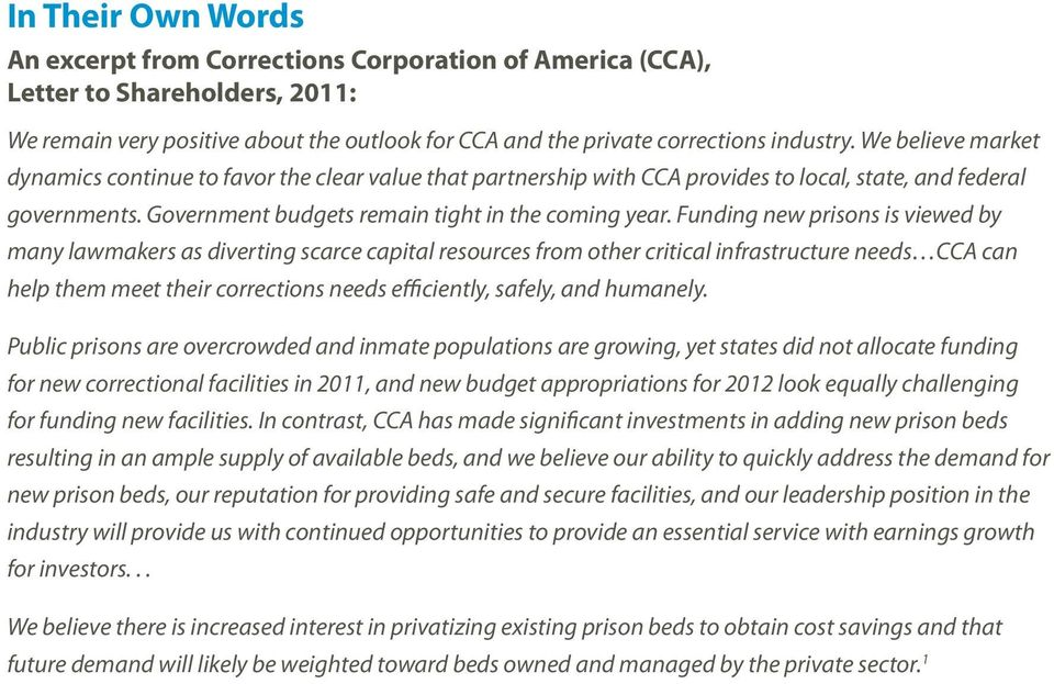 Funding new prisons is viewed by many lawmakers as diverting scarce capital resources from other critical infrastructure needs CCA can help them meet their corrections needs efficiently, safely, and