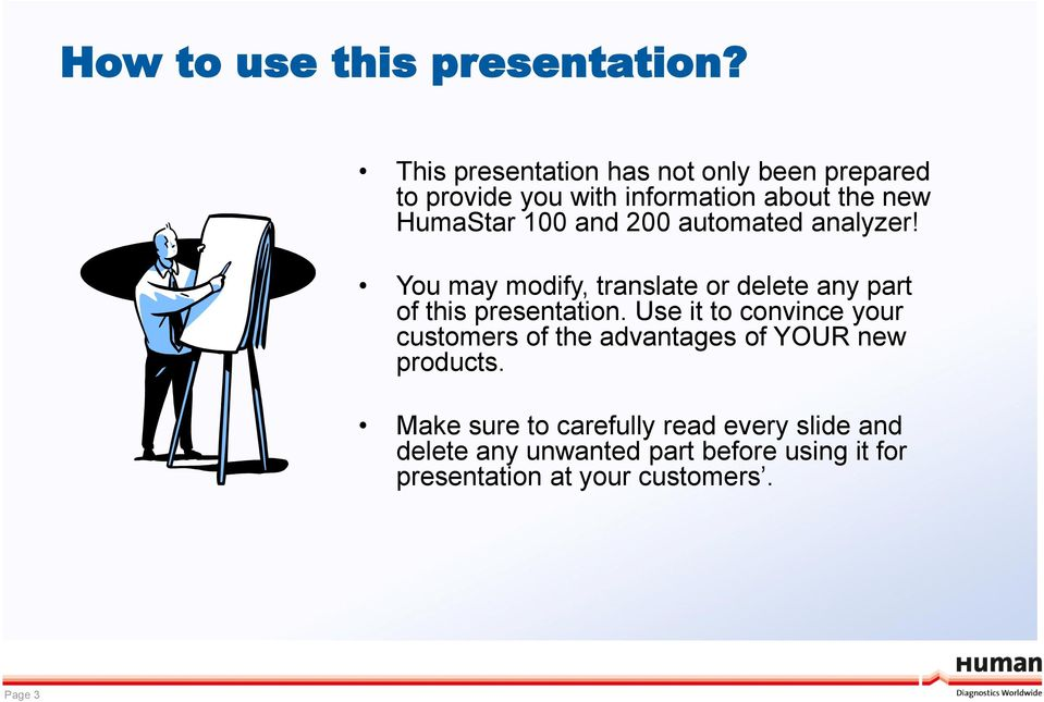 200 automated analyzer! You may modify, translate or delete any part of this presentation.