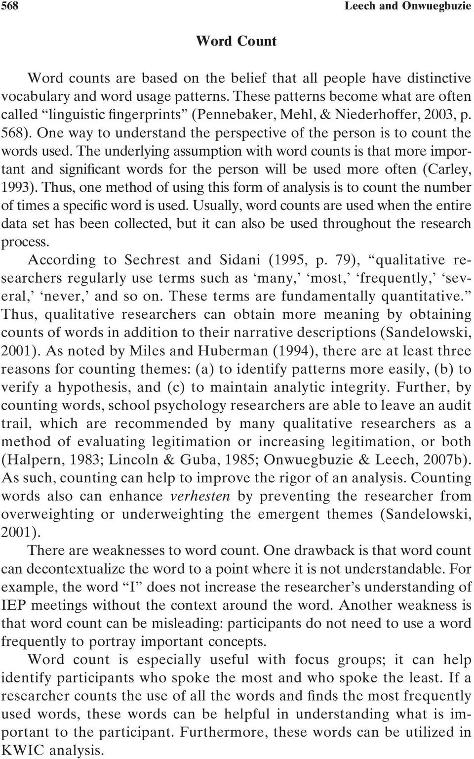 The underlying assumption with word counts is that more important and significant words for the person will be used more often (Carley, 1993).