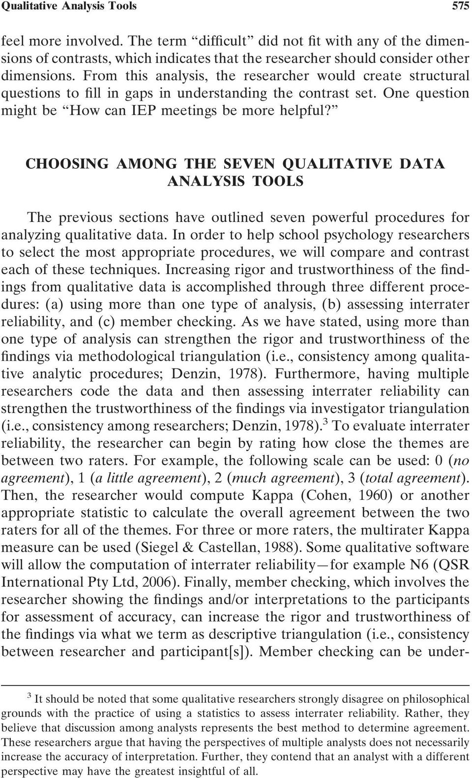 CHOOSING AMONG THE SEVEN QUALITATIVE DATA ANALYSIS TOOLS The previous sections have outlined seven powerful procedures for analyzing qualitative data.
