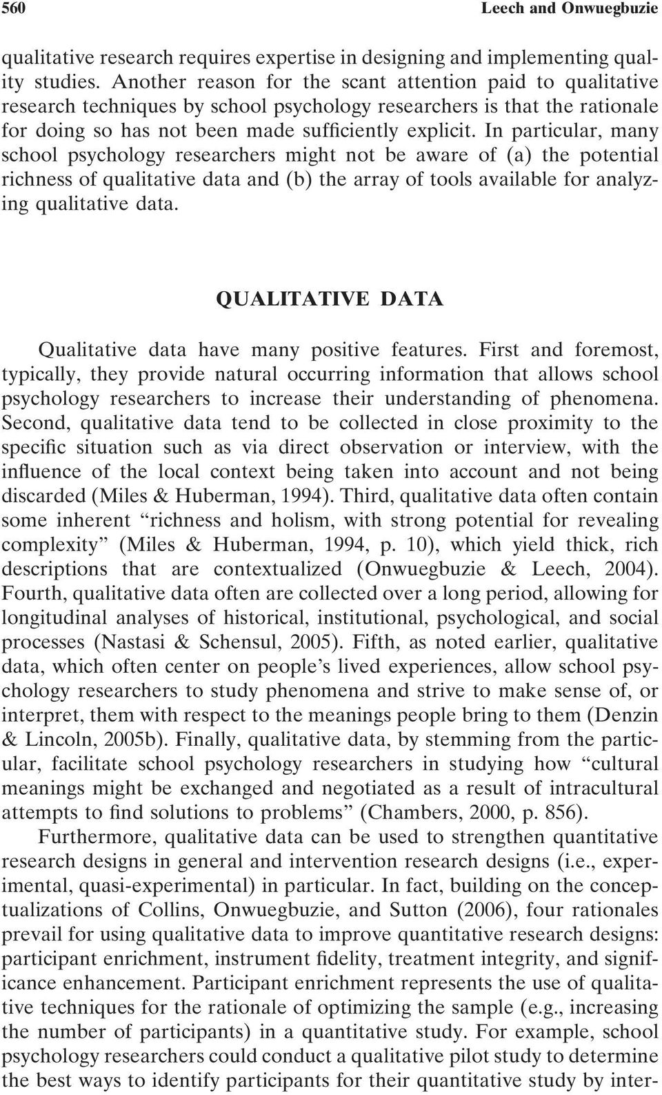 In particular, many school psychology researchers might not be aware of (a) the potential richness of qualitative data and (b) the array of tools available for analyzing qualitative data.