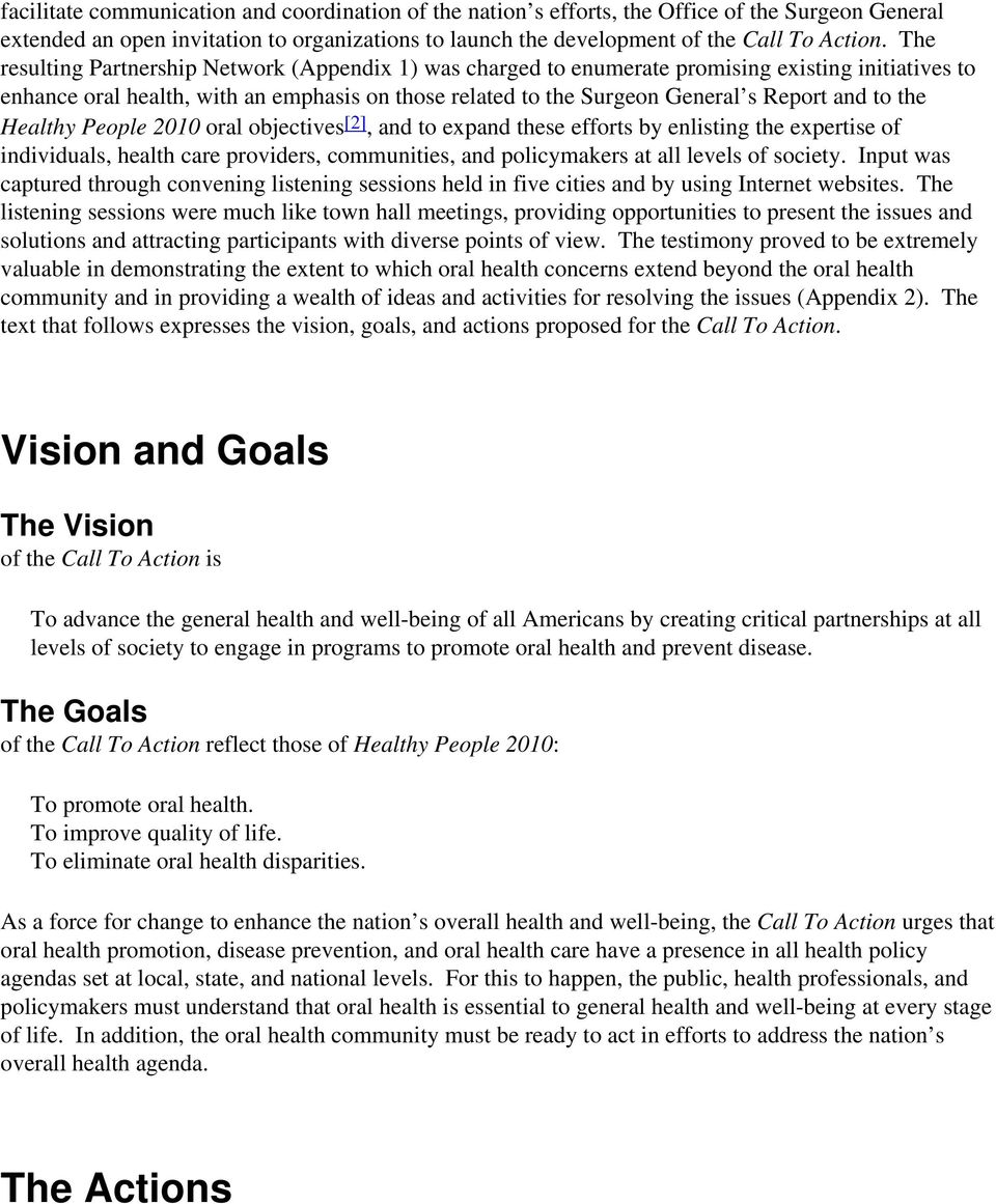 the Healthy People 2010 oral objectives [2], and to expand these efforts by enlisting the expertise of individuals, health care providers, communities, and policymakers at all levels of society.