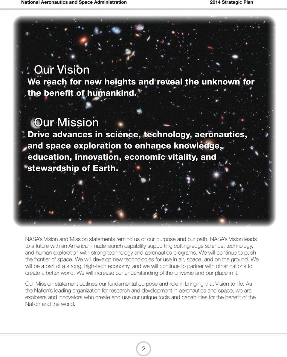 NASA s Vision and Mission statements remind us of our purpose and our path.
