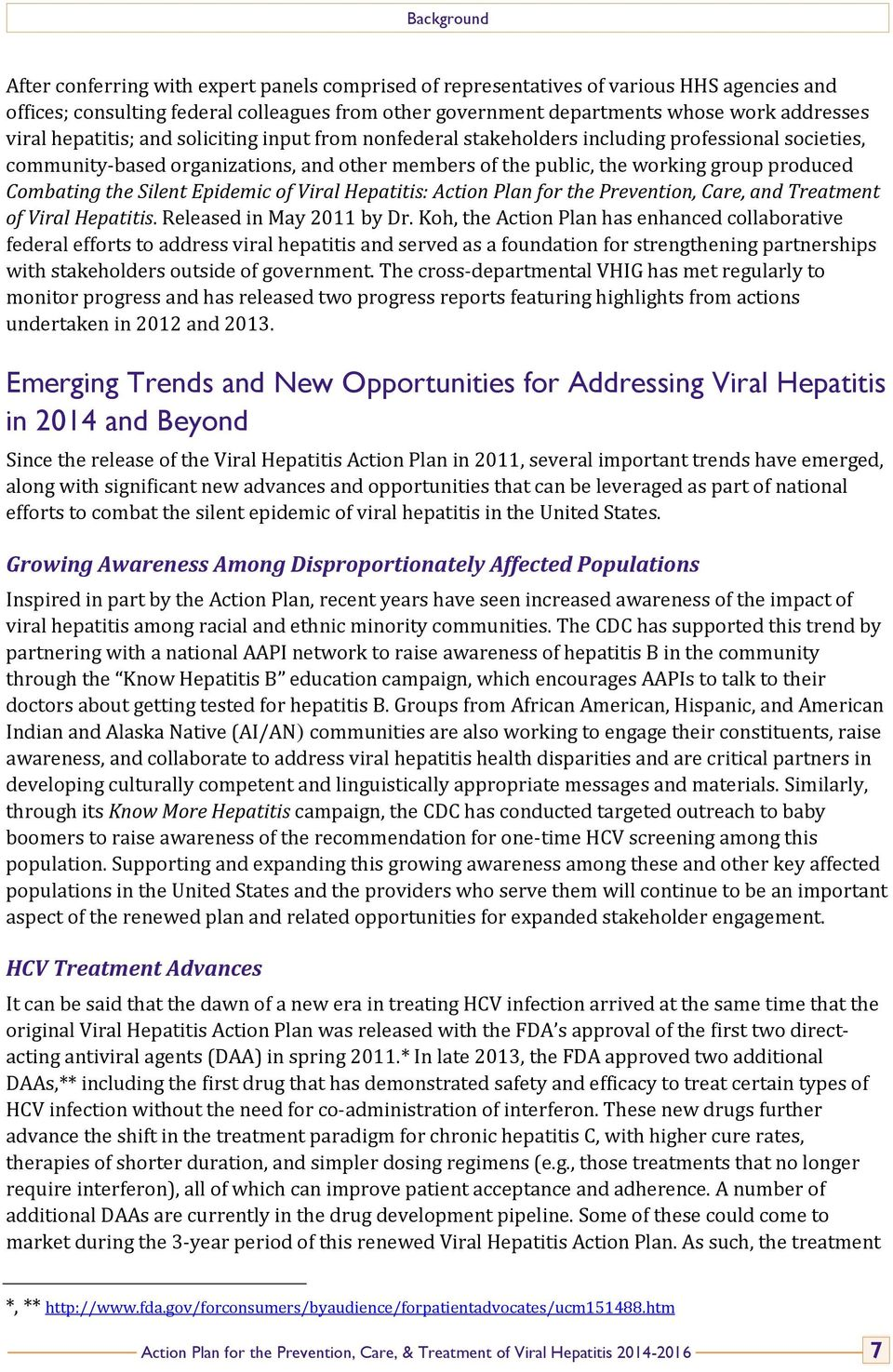 Combating the Silent Epidemic of Viral Hepatitis: Action Plan for the Prevention, Care, and Treatment of Viral Hepatitis. Released in May 2011 by Dr.