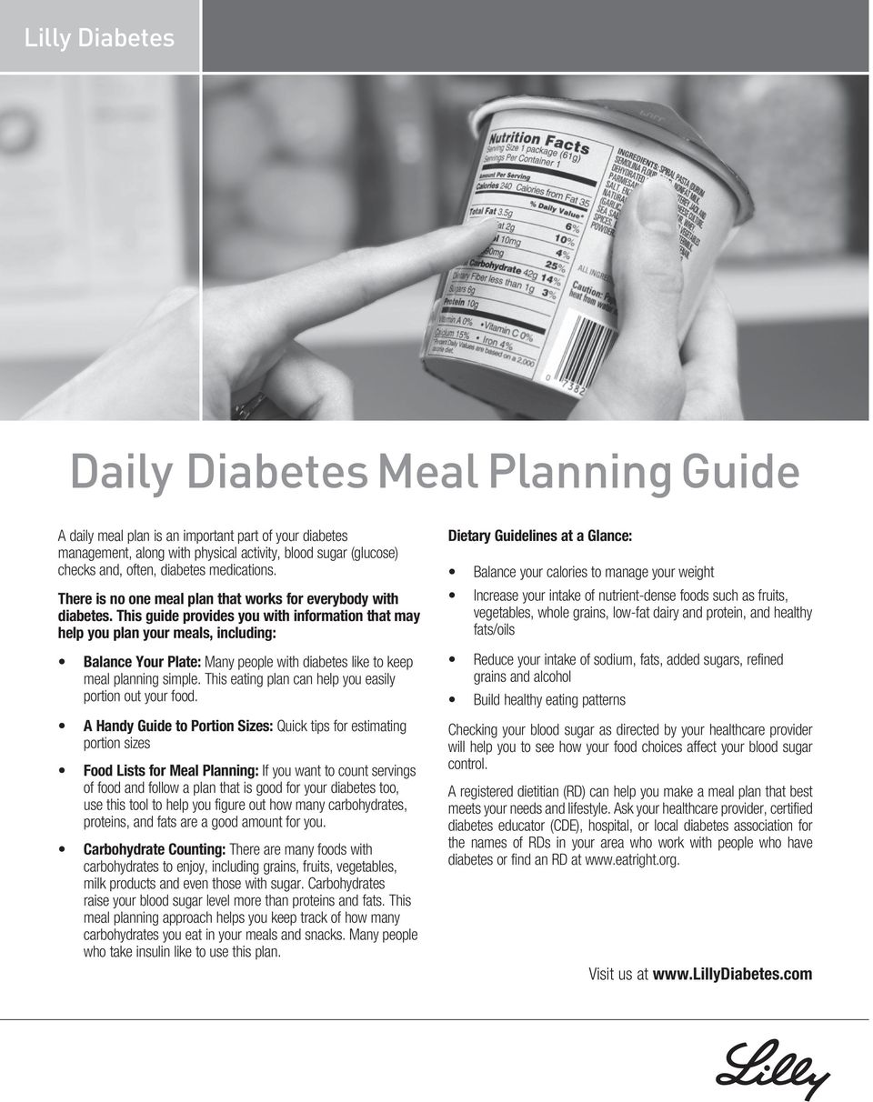 This guide provides you with information that may help you plan your meals, including: Balance Your Plate: Many people with diabetes like to keep meal planning simple.