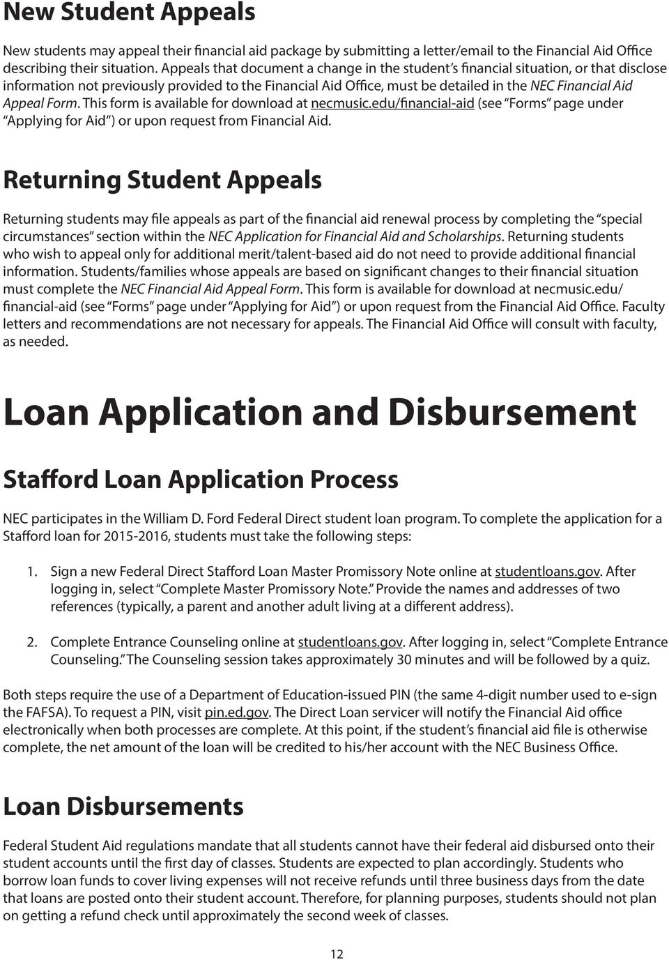 Form. This form is available for download at necmusic.edu/financial-aid (see Forms page under Applying for Aid ) or upon request from Financial Aid.