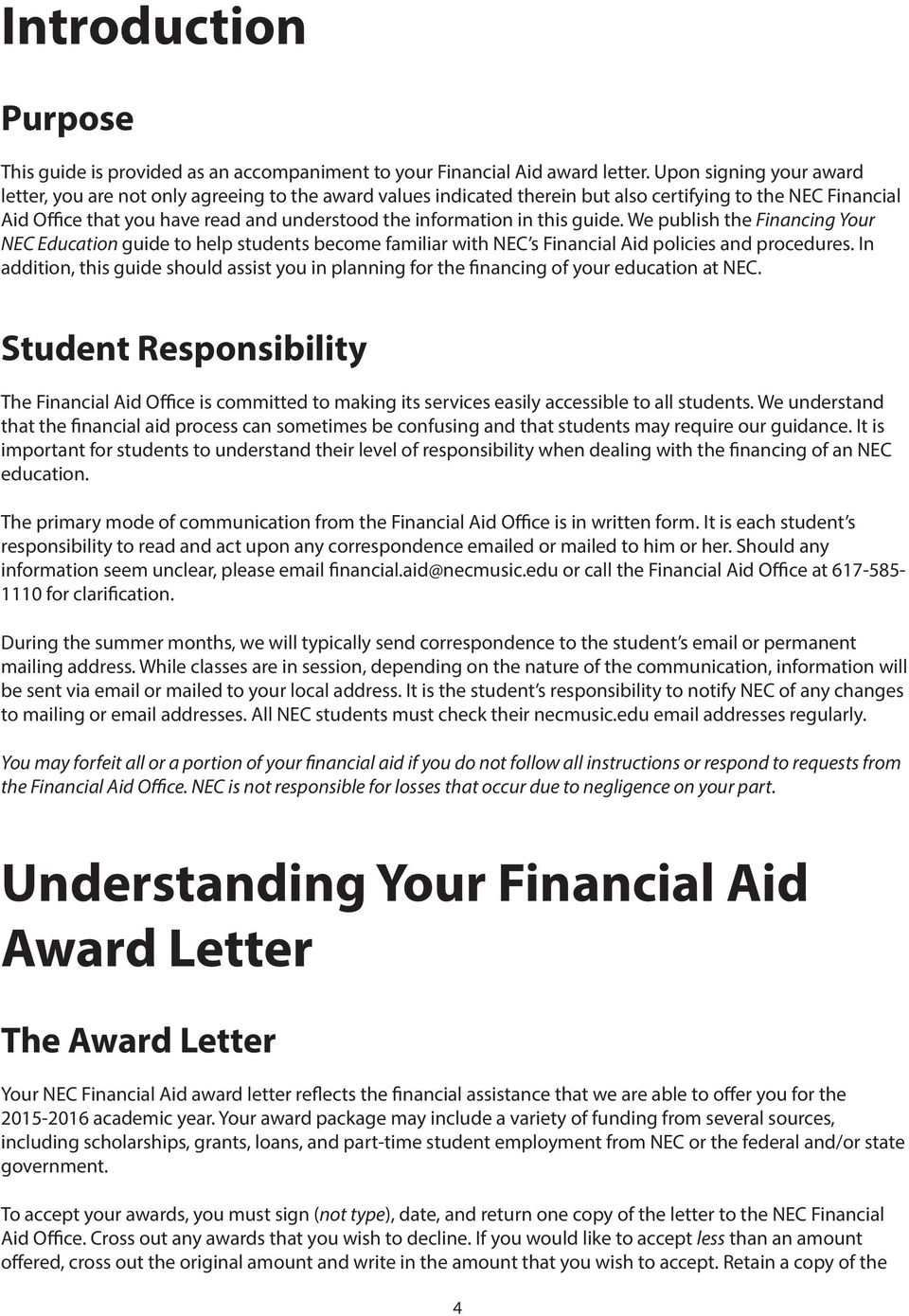 in this guide. We publish the Financing Your NEC Education guide to help students become familiar with NEC s Financial Aid policies and procedures.
