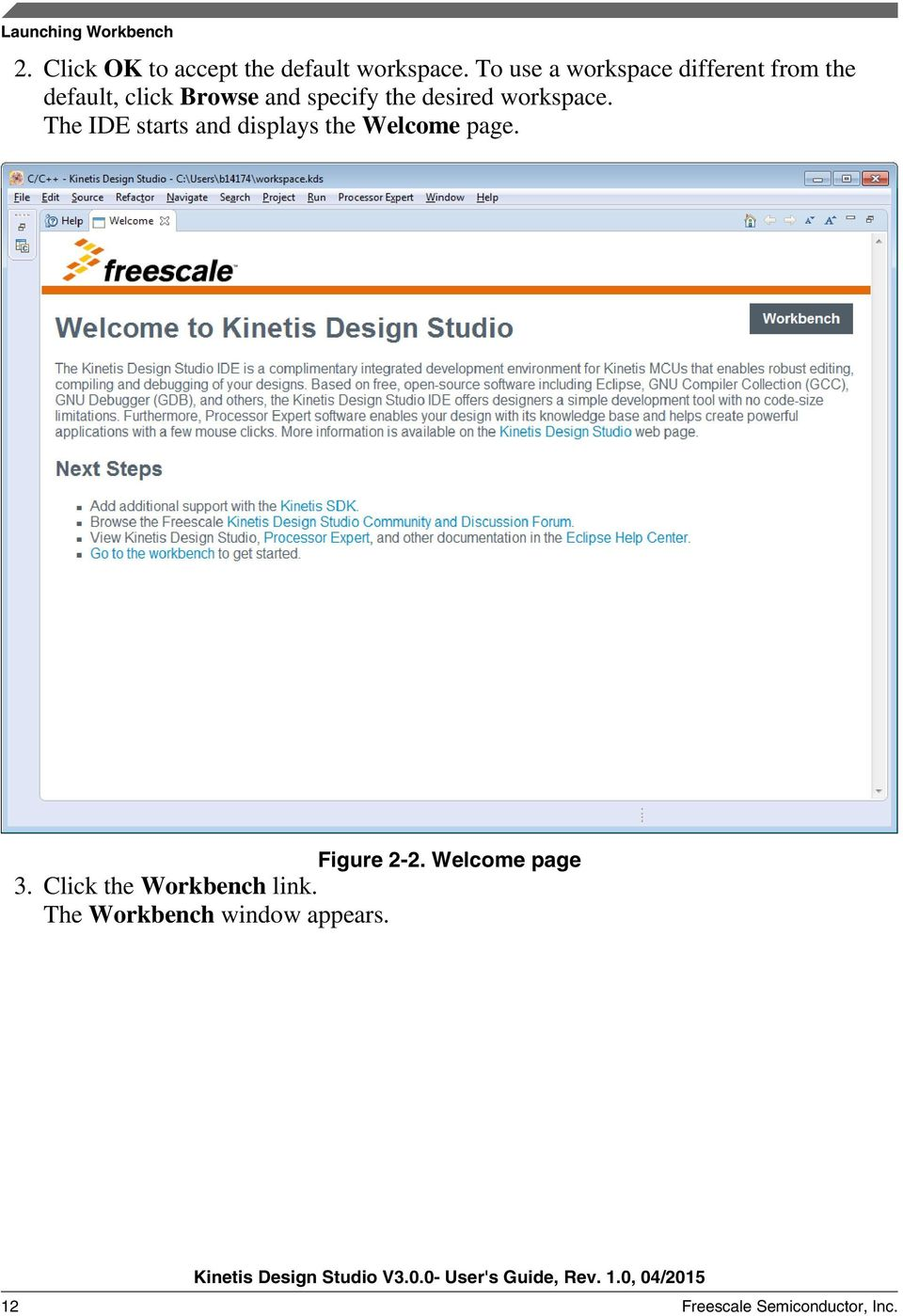 desired workspace. The IDE starts and displays the Welcome page. Figure 2-2.