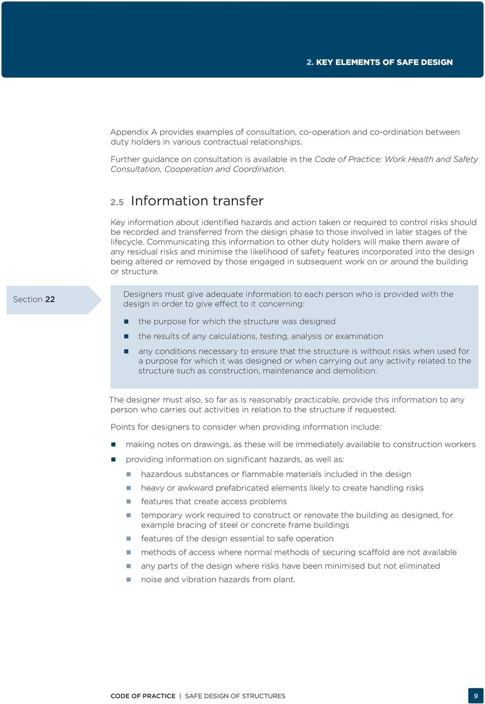 5 Information transfer Key information about identified hazards and action taken or required to control risks should be recorded and transferred from the design phase to those involved in later