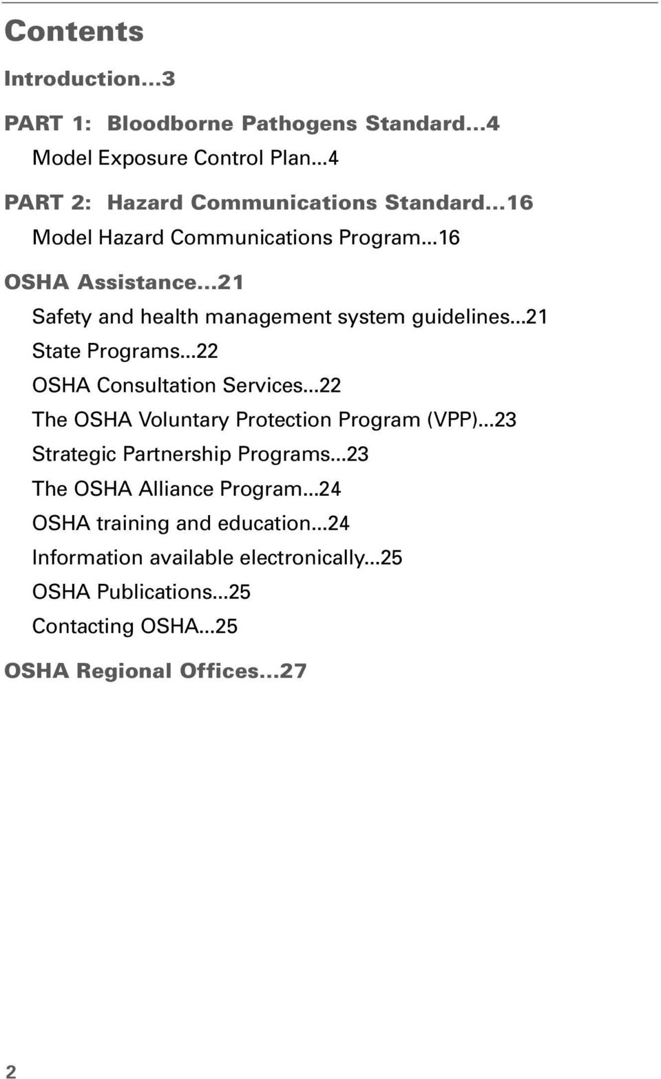 ..22 OSHA Consultation Services...22 The OSHA Voluntary Protection Program (VPP)...23 Strategic Partnership Programs.