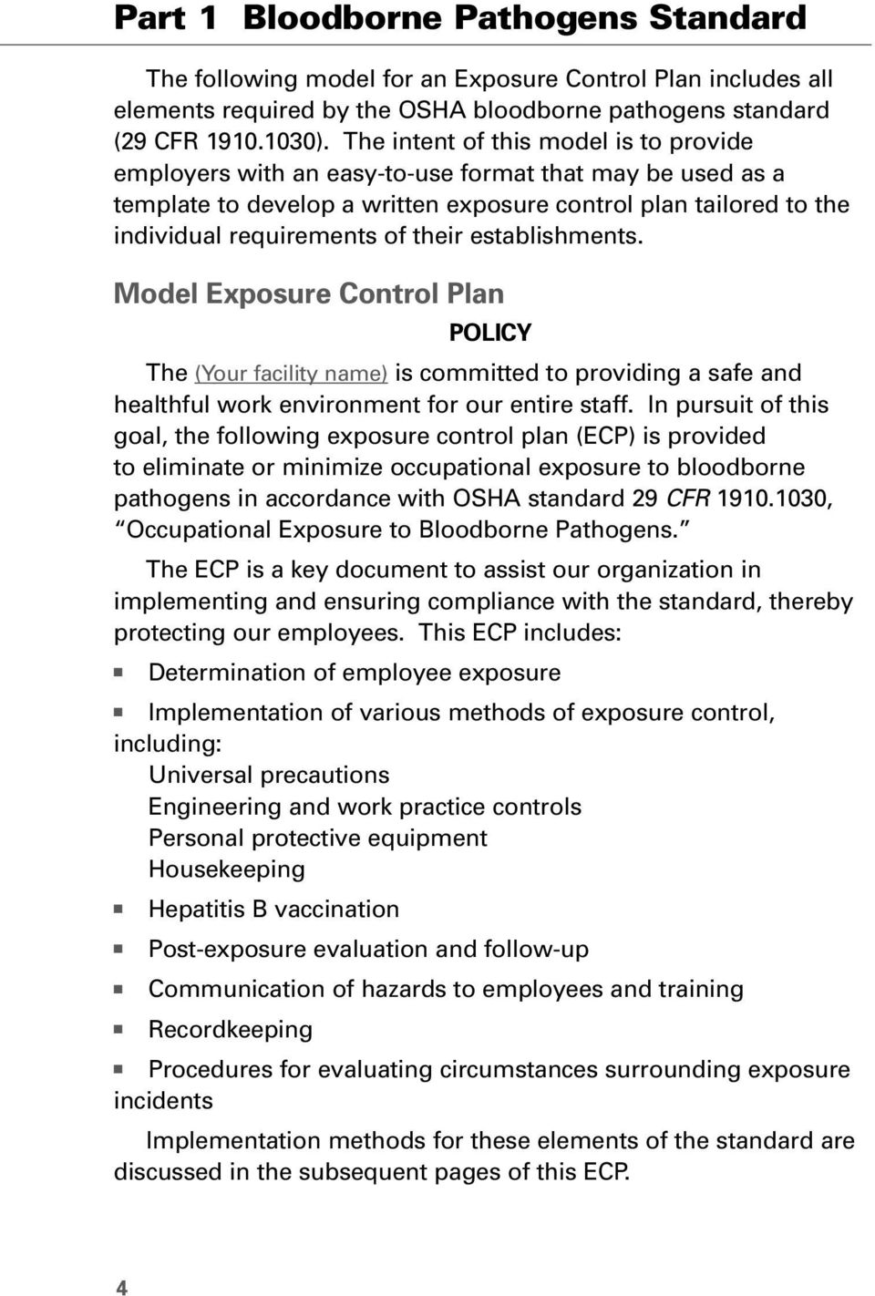 establishments. Model Exposure Control Plan POLICY The (Your facility name) is committed to providing a safe and healthful work environment for our entire staff.