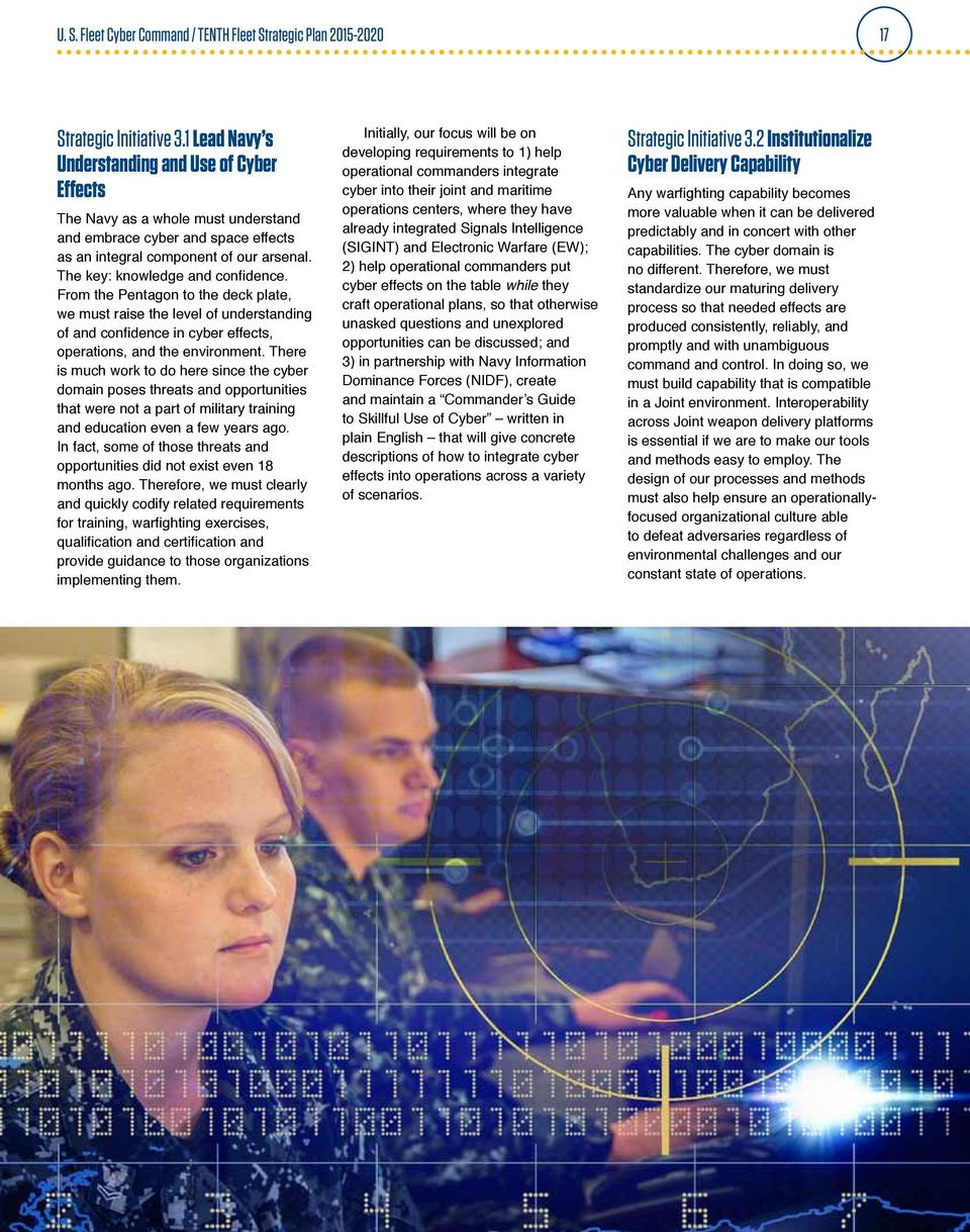 From the Pentagon to the deck plate, we must raise the level of understanding of and confidence in cyber effects, operations, and the environment.