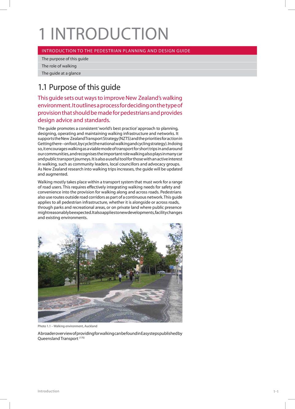 It outlines a process for deciding on the type of provision that should be made for pedestrians and provides design advice and standards.