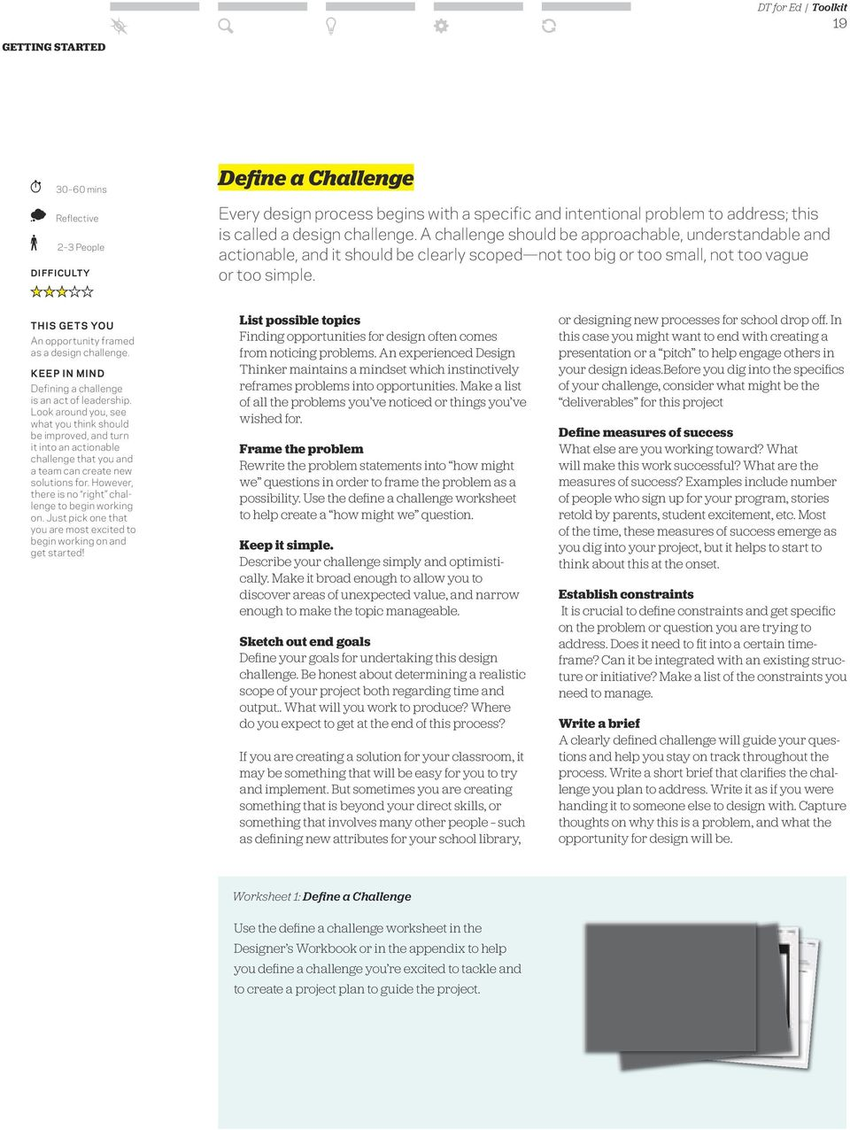 THIS gets you An opportunity framed as a design challenge. Defining a challenge is an act of leadership.