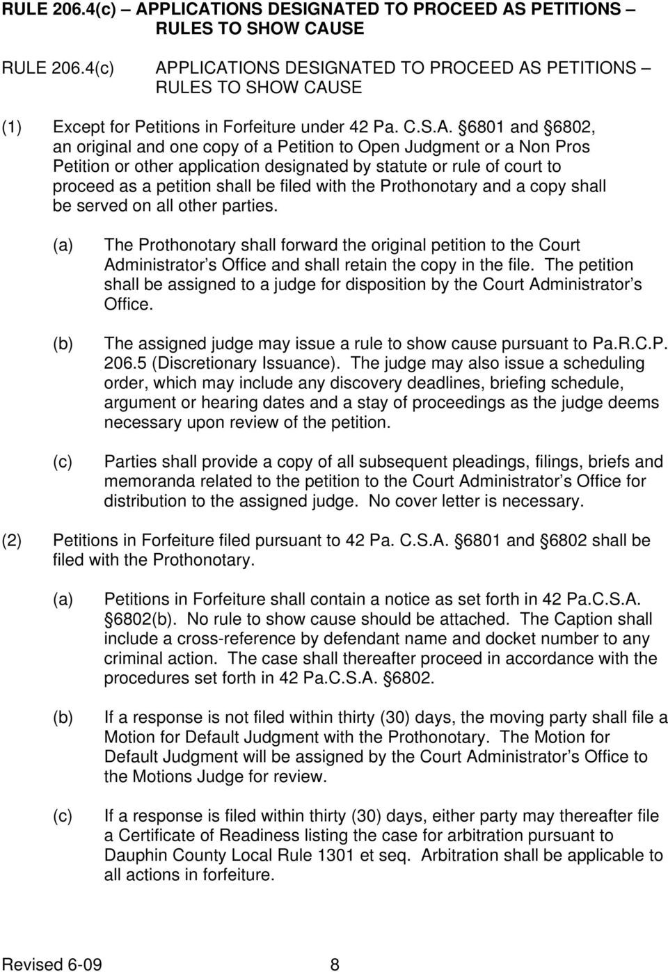 9 COMMENT: Rule 206.4(1)(4) Provides That Copies Of Subsequent Pleadings,  Filings, Briefs And Memoranda Are To Be Provided To The Court Administrator  S ...
