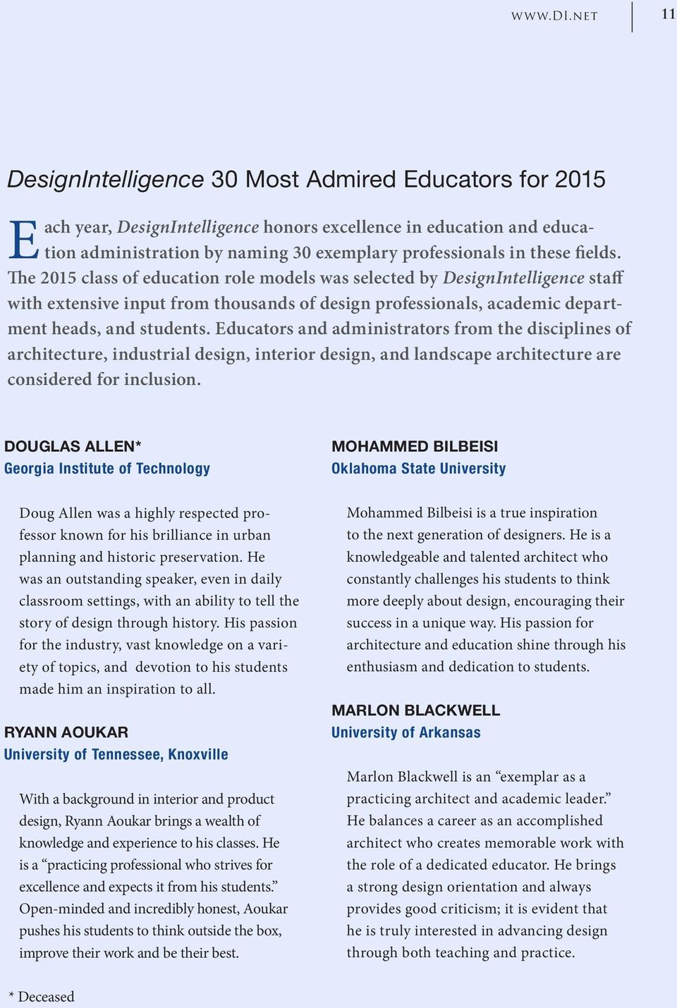 fields. The 215 class of education role models was selected by DesignIntelligence staff with extensive input from thousands of design professionals, academic department heads, and students.