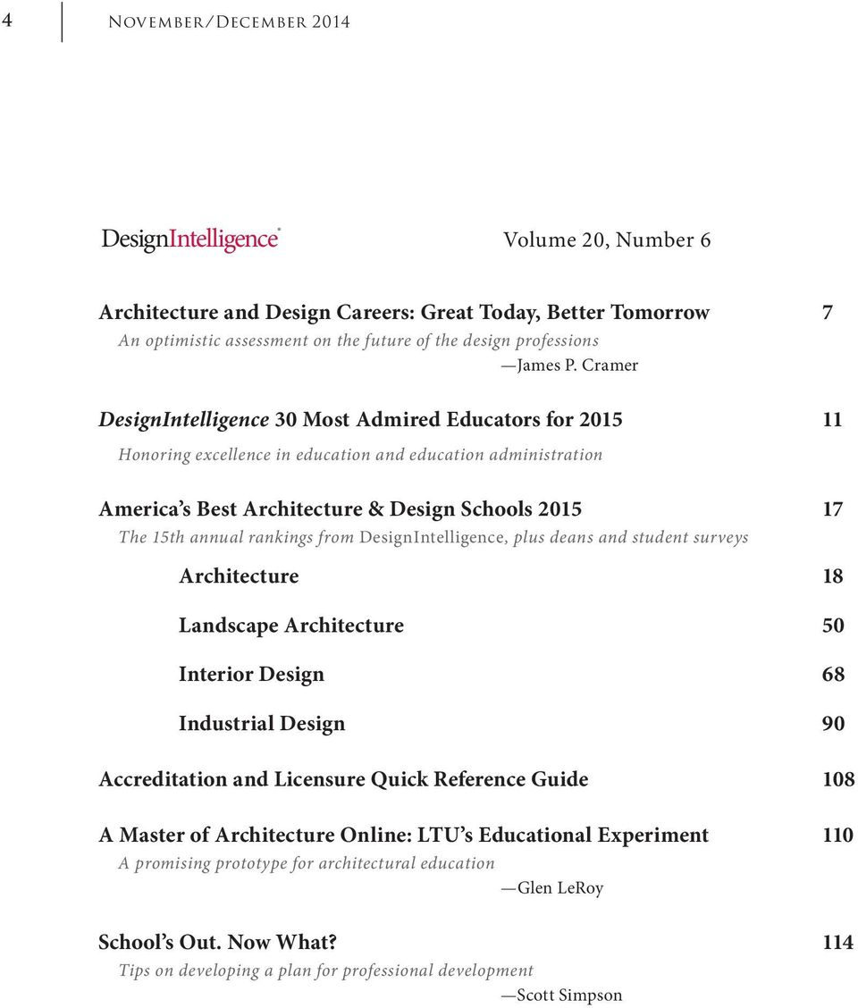 from DesignIntelligence, plus deans and student surveys Architecture 18 Landscape Architecture 5 Interior Design 68 Industrial Design 9 Accreditation and Licensure Quick Reference Guide 18 A Master