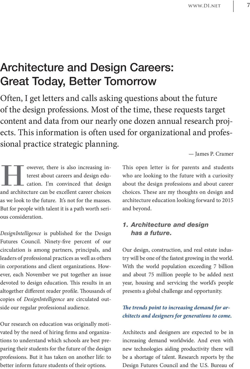 This information is often used for organizational and professional practice strategic planning. James P. Cramer However, there is also increasing interest about careers and design education.
