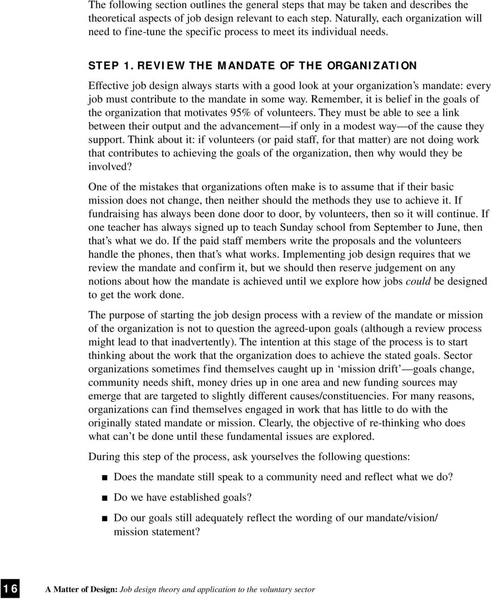 REVIEW THE MANDATE OF THE ORGANIZATION Effective job design always starts with a good look at your organization s mandate: every job must contribute to the mandate in some way.