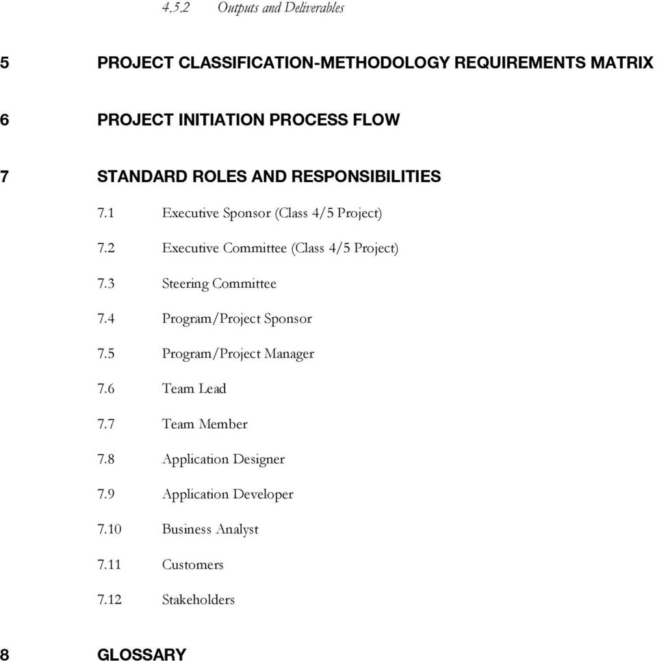 2 Executive Committee (Class 4/5 Project) 7.3 Steering Committee 7.4 Program/Project Sponsor 7.