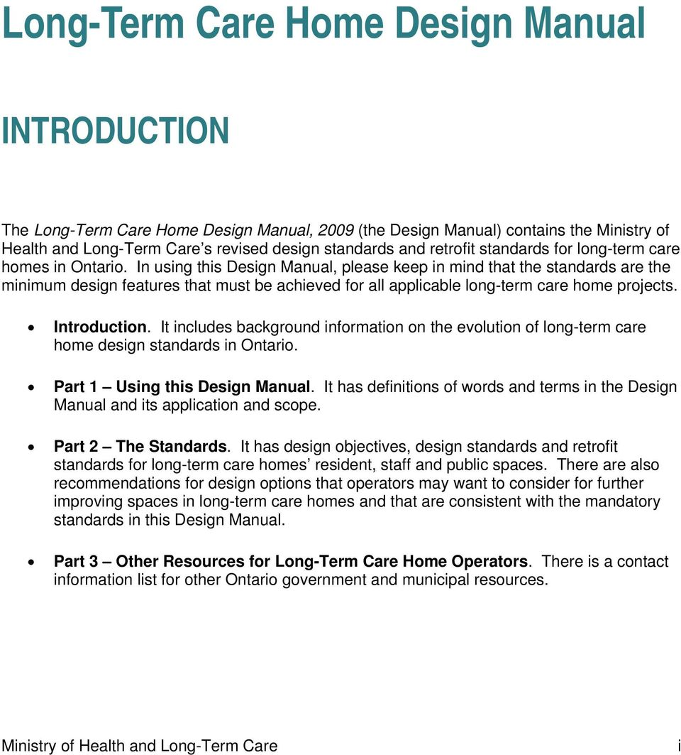 Introduction. It includes background information on the evolution of long-term care home design standards in Ontario. Part 1 Using this Design Manual.