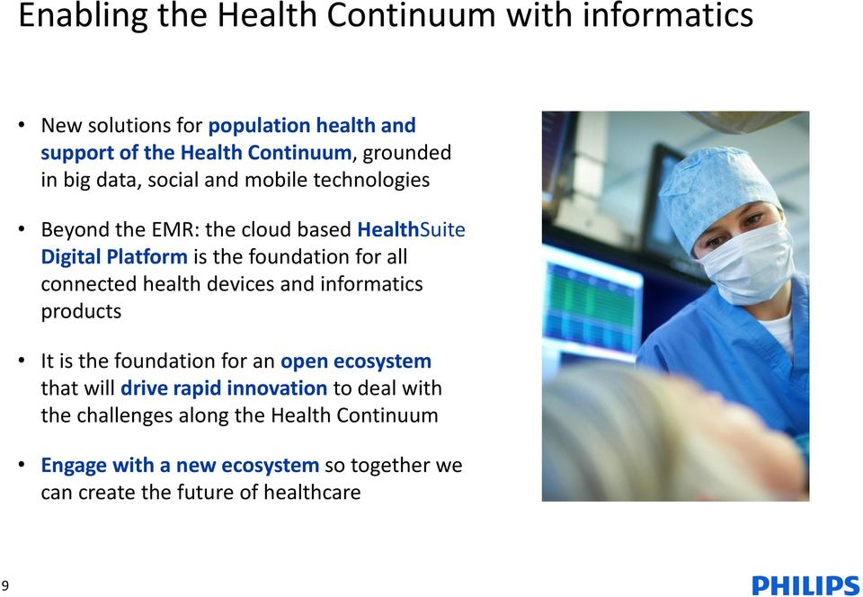 connected health devices and informatics products It is the foundation for an open ecosystem that will drive rapid innovation to deal