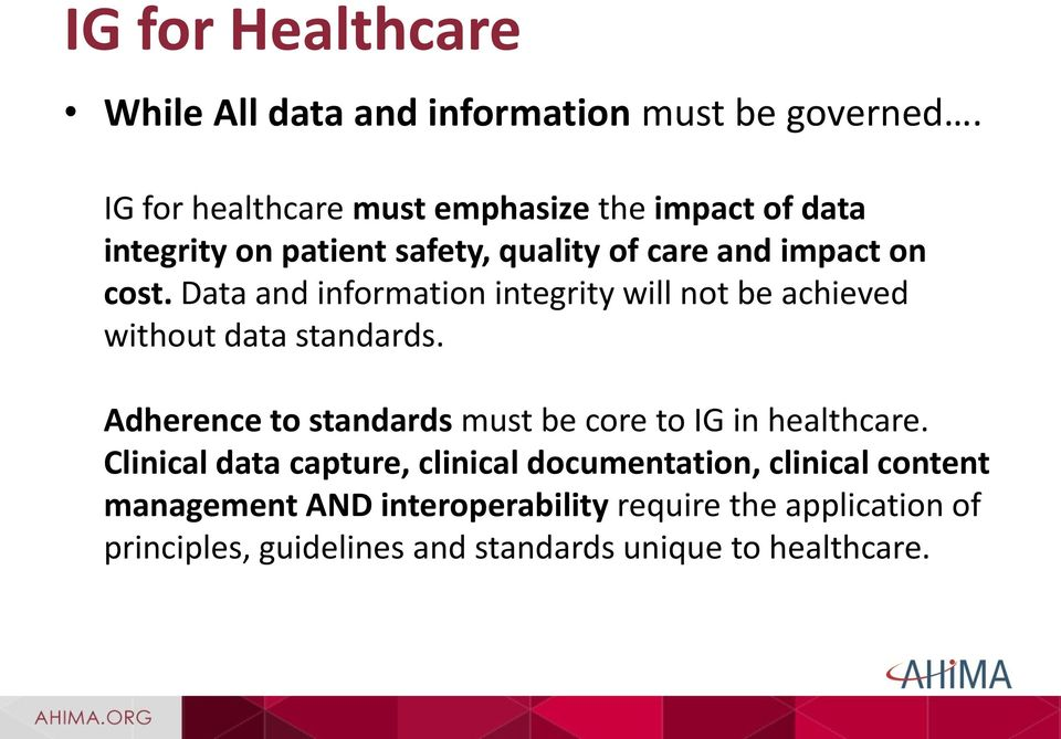 Data and information integrity will not be achieved without data standards.