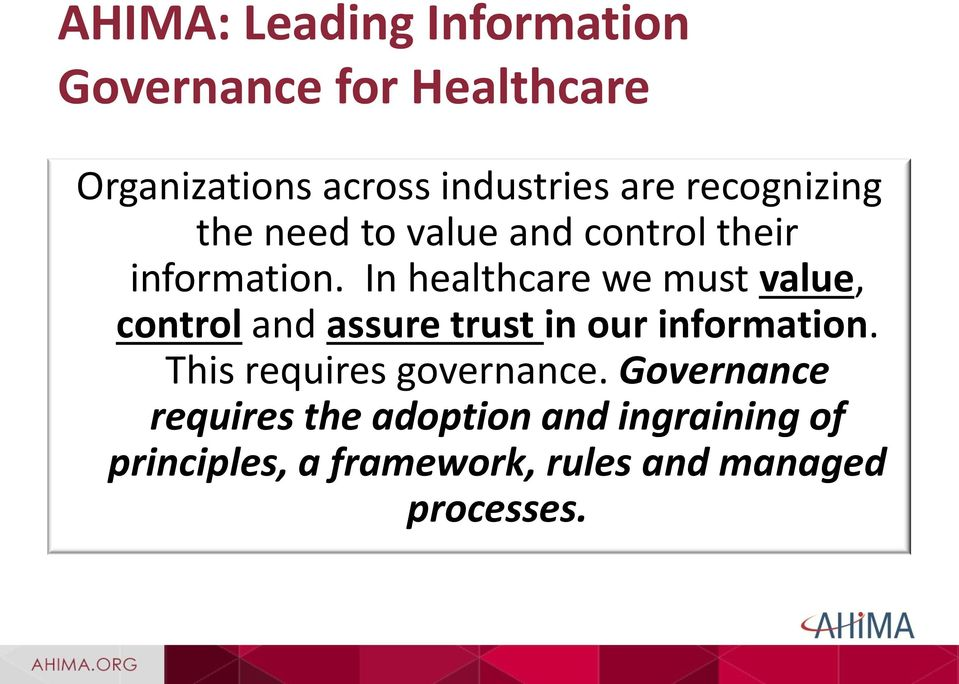 In healthcare we must value, control and assure trust in our information.