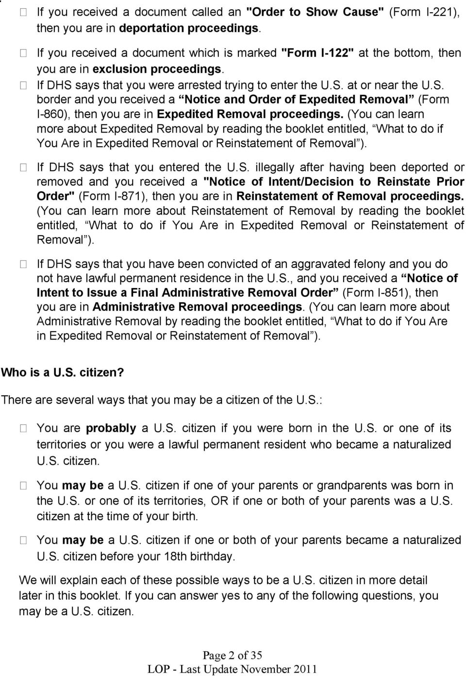 says that you were arrested trying to enter the U.S. at or near the U.S. border and you received a Notice and Order of Expedited Removal (Form I-860), then you are in Expedited Removal proceedings.