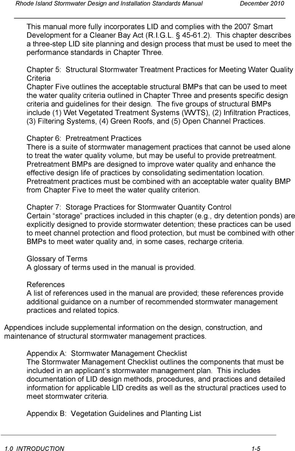 Chapter 5: Structural Stormwater Treatment Practices for Meeting Water Quality Criteria Chapter Five outlines the acceptable structural BMPs that can be used to meet the water quality criteria