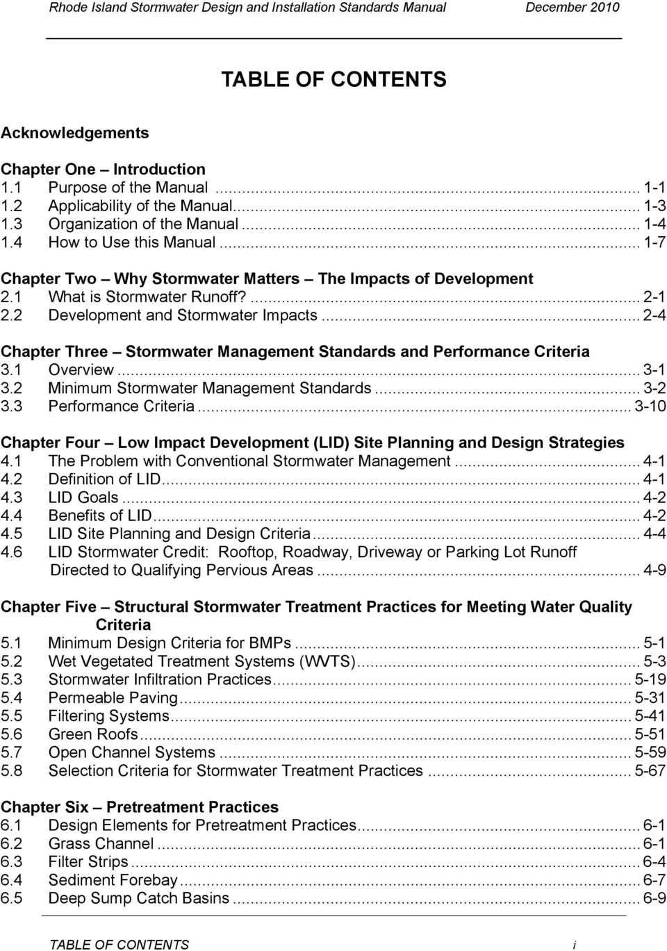 .. 2-4 Chapter Three Stormwater Management Standards and Performance Criteria 3.1 Overview... 3-1 3.2 Minimum Stormwater Management Standards... 3-2 3.3 Performance Criteria.