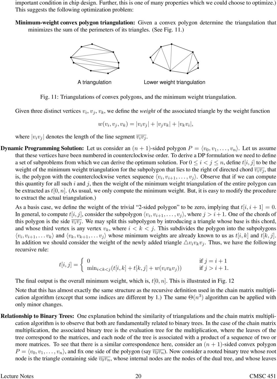 triangles. (See Fig..) A triangulation Lower weight triangulation Fig. : Triangulations of convex polygons, and the minimum weight triangulation.