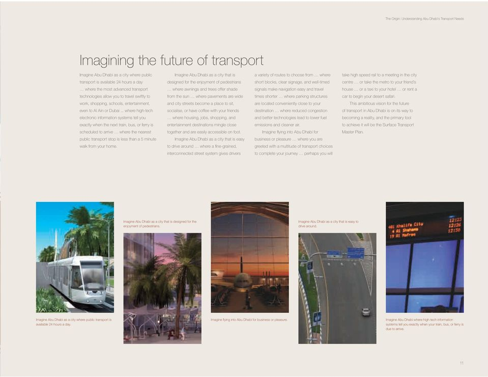 metro to your friend s where the most advanced transport where awnings and trees offer shade signals make navigation easy and travel house or a taxi to your hotel or rent a technologies allow you to