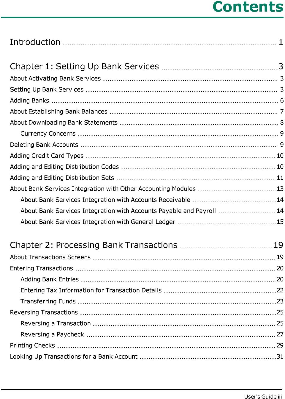 with Other Accounting Modules 13 About Bank Services Integration with Accounts Receivable 14 About Bank Services Integration with Accounts Payable and Payroll 14 About Bank Services Integration with