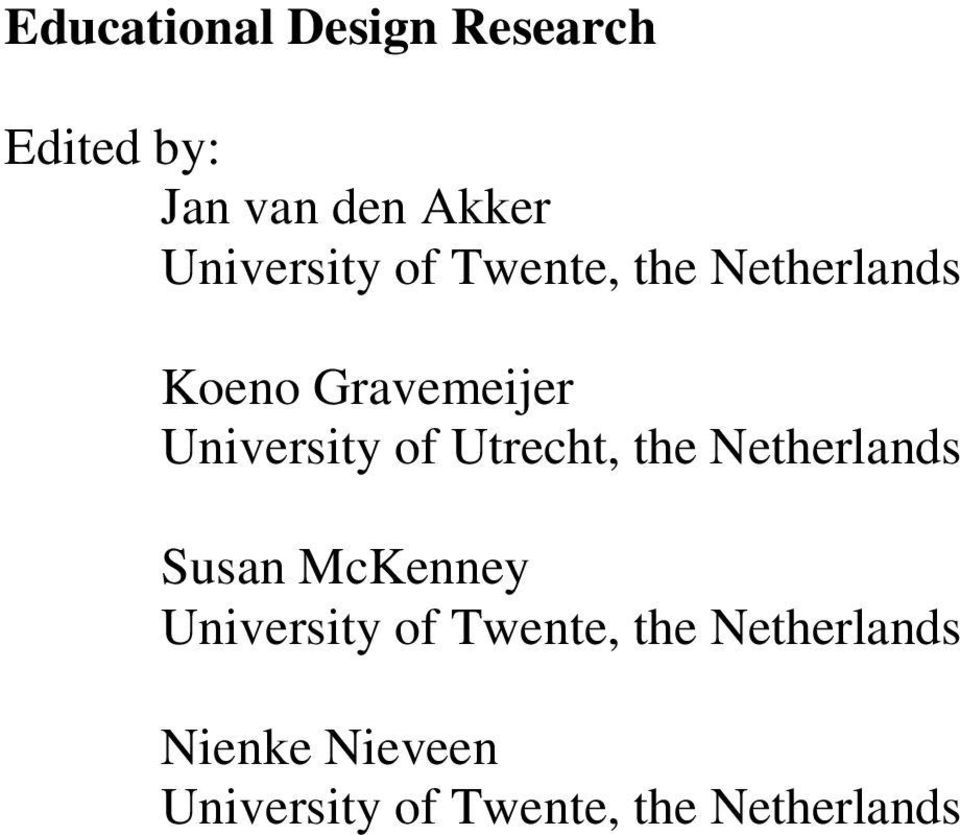 University of Utrecht, the Netherlands Susan McKenney University