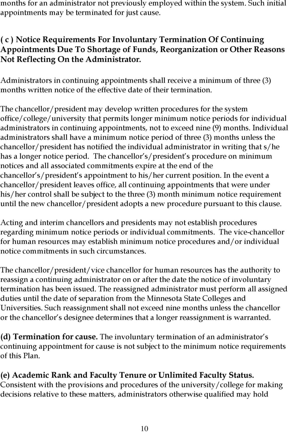 Administrators in continuing appointments shall receive a minimum of three (3) months written notice of the effective date of their termination.
