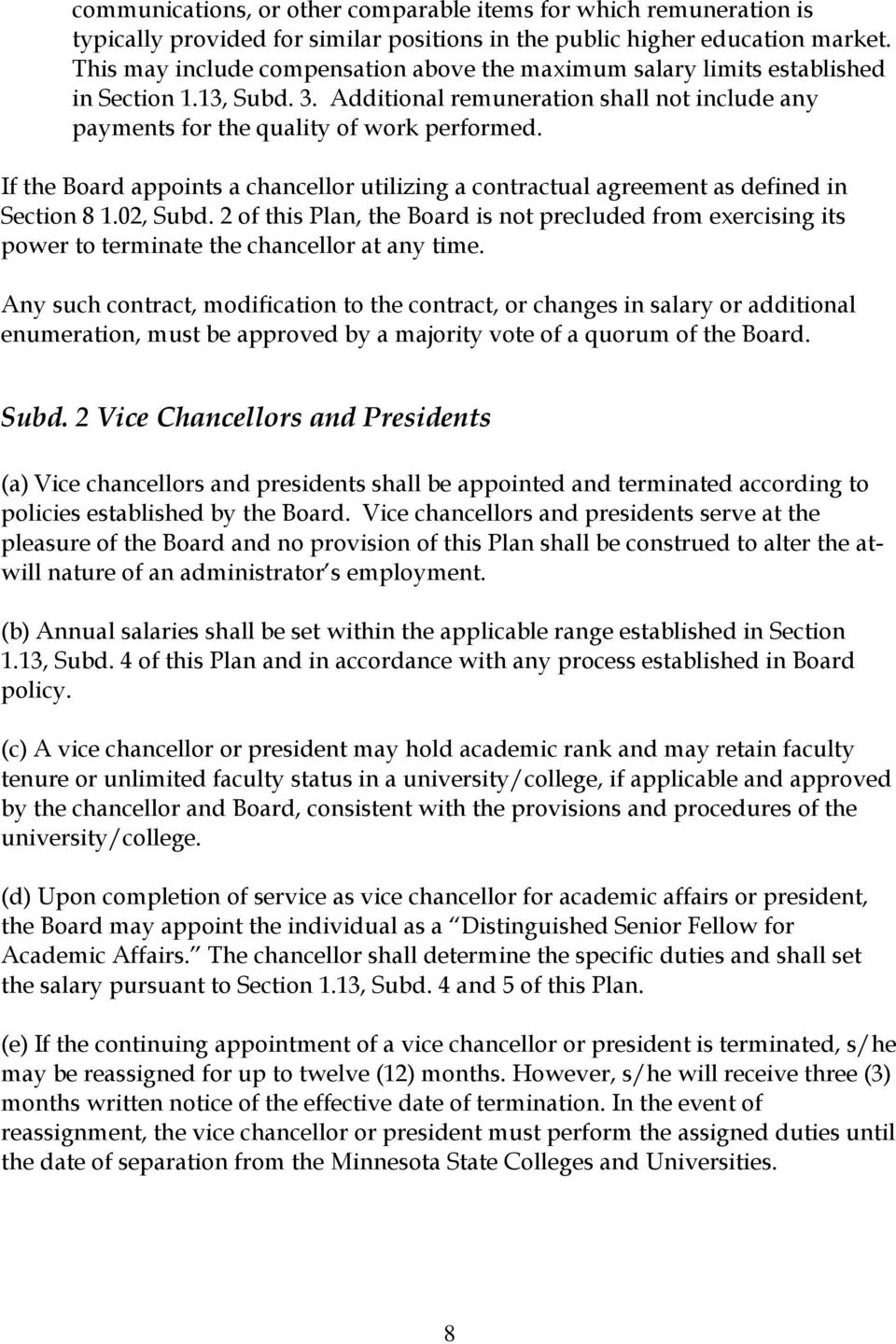 If the Board appoints a chancellor utilizing a contractual agreement as defined in Section 8 1.02, Subd.