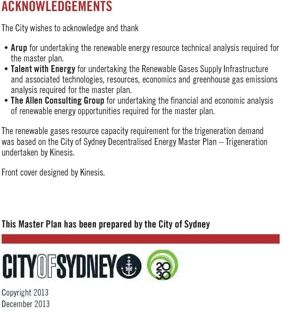 ythe Allen Consulting Group for undertaking the financial and economic analysis of renewable energy opportunities required for the master plan.