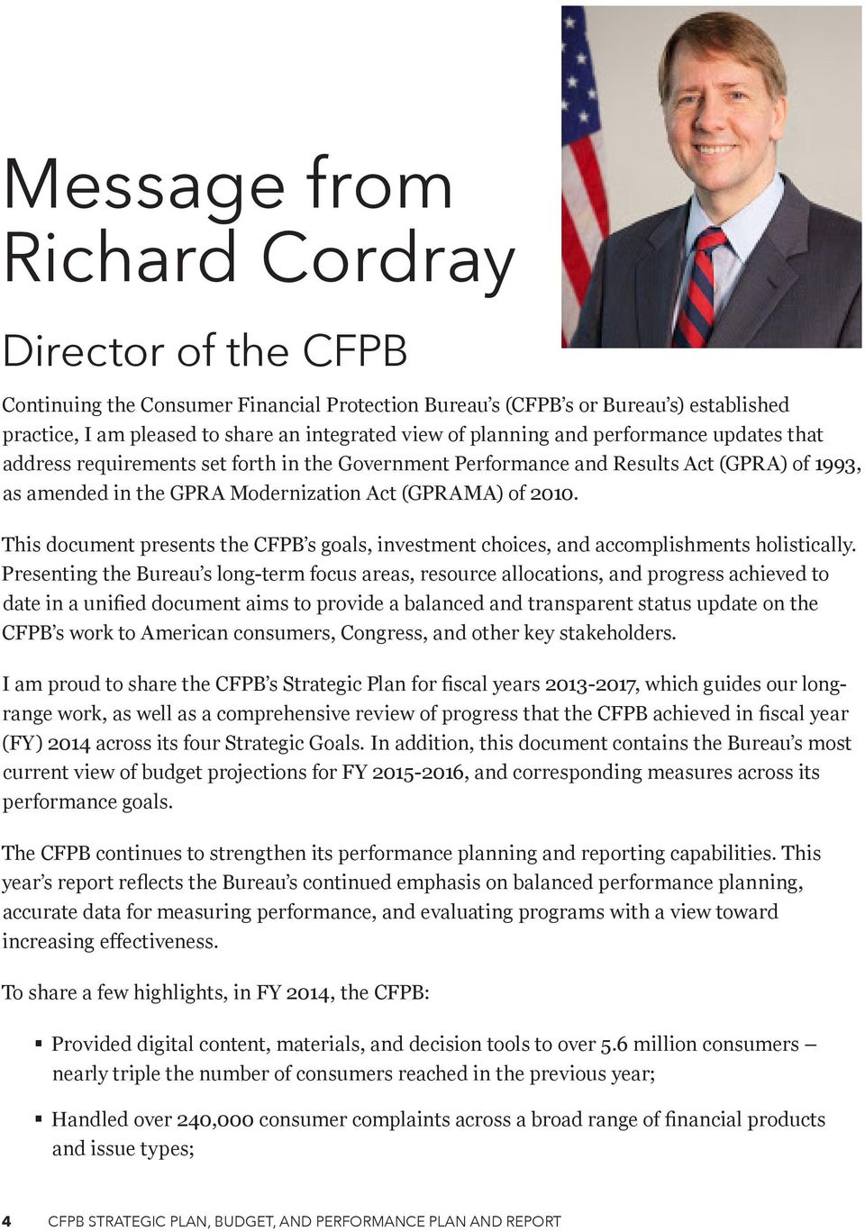 This document presents the CFPB s goals, investment choices, and accomplishments holistically.