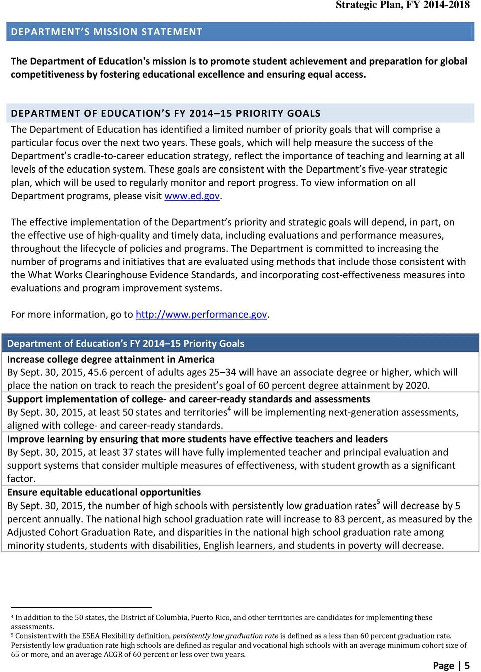 DEPARTMENT OF EDUCATION S FY 2014 15 PRIORITY GOALS The Department of Education has identified a limited number of priority goals that will comprise a particular focus over the next two years.