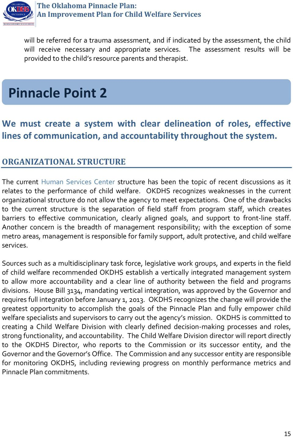 Pinnacle Point 2 We must create a system with clear delineation of roles, effective lines of communication, and accountability throughout the system.