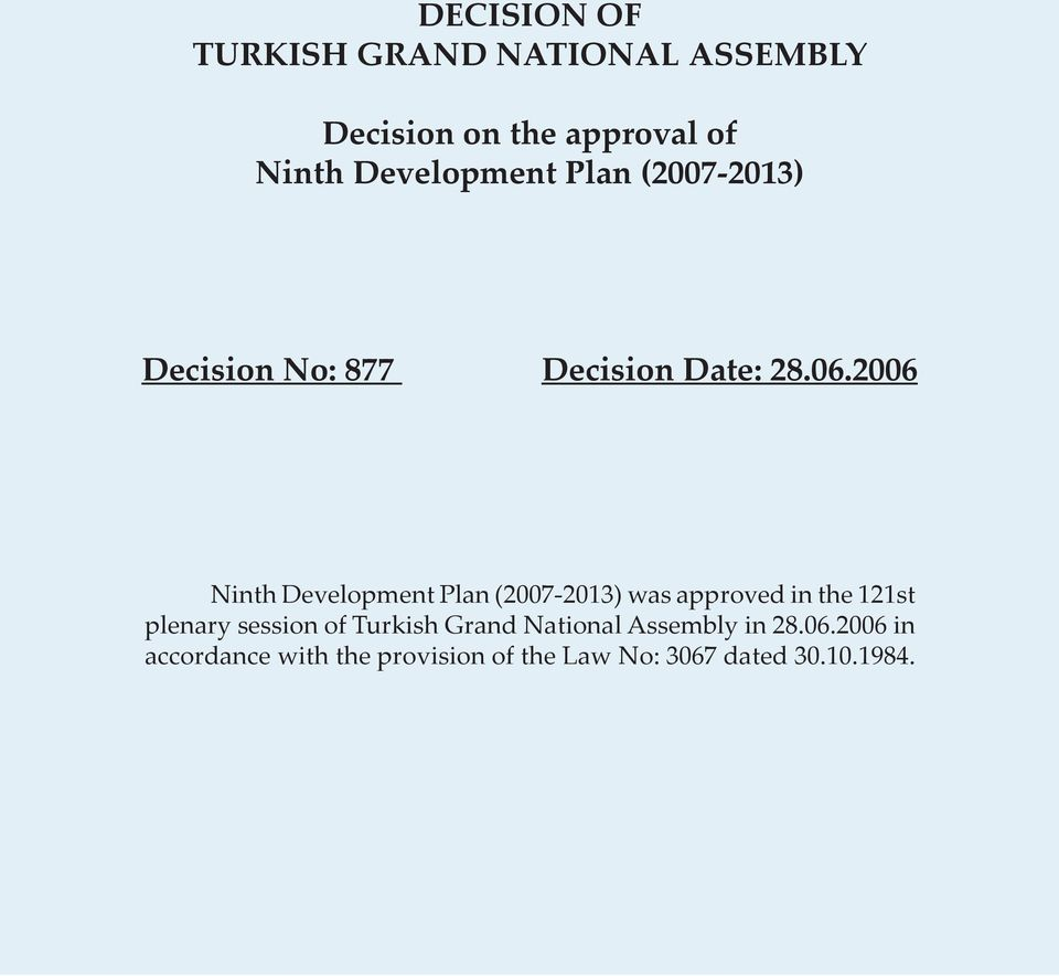 2006 Ninth Development Plan (2007-2013) was approved in the 121st plenary session of
