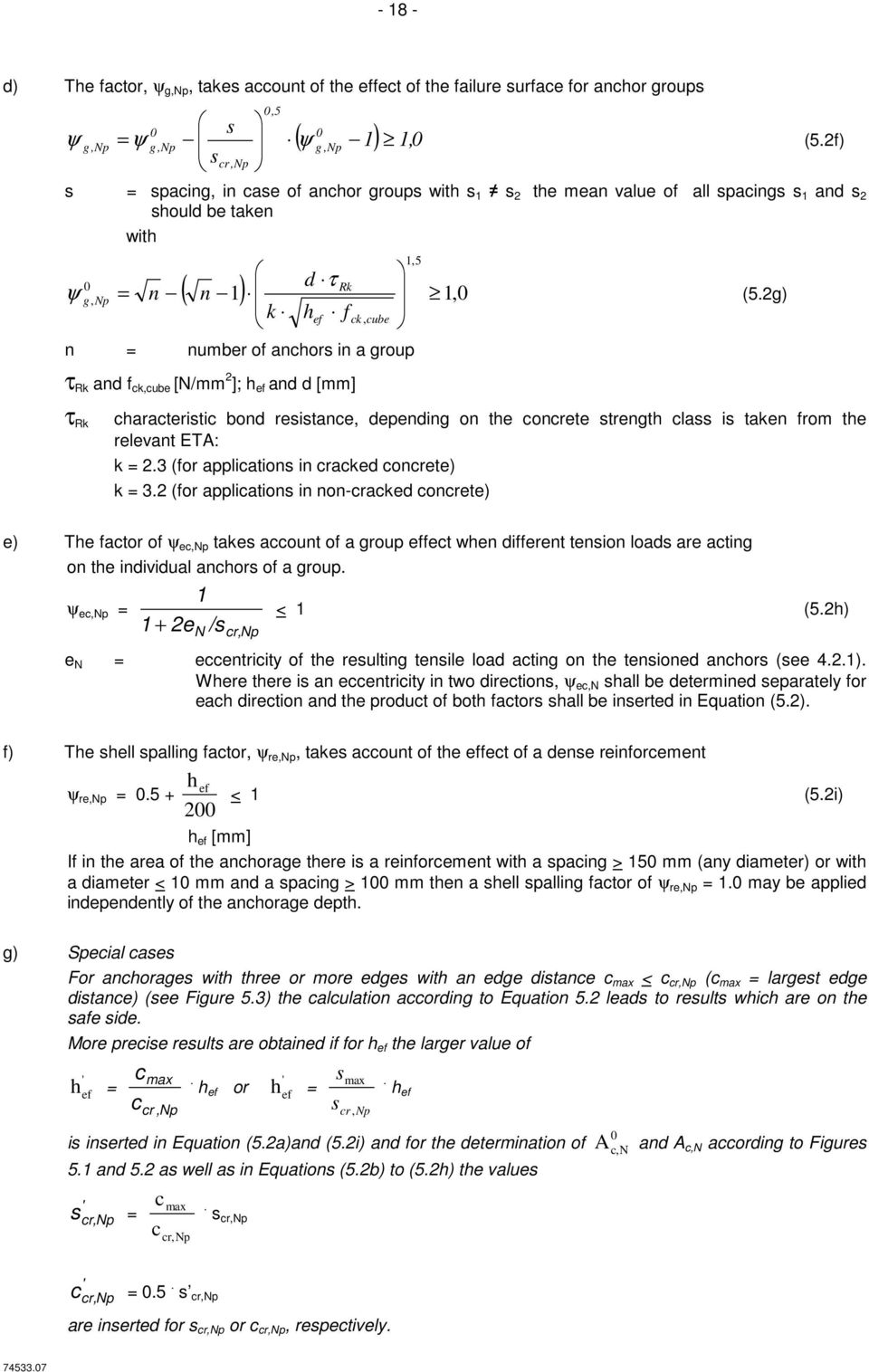 group (5.2g) τ Rk and f ck,cube [N/mm 2 ]; h ef and d [mm] τ Rk characteristic bond resistance, depending on the concrete strength class is taken from the relevant ETA: k = 2.